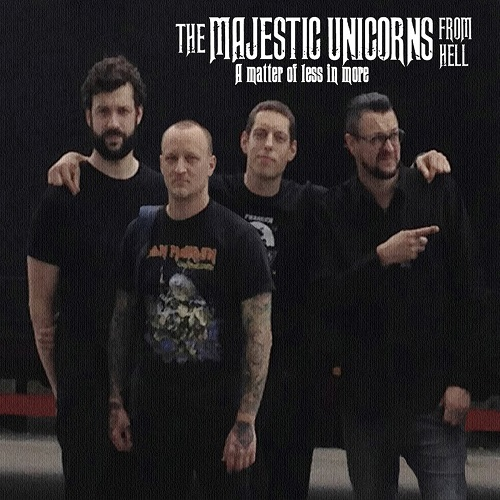 The Majestic Unicorns From Hell - A Matter Of Less In More