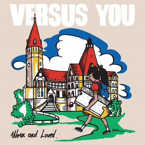 Versus You - Worn And Loved